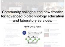 Community colleges: the new frontier for advanced biotechnology education and laboratory services: a recap.